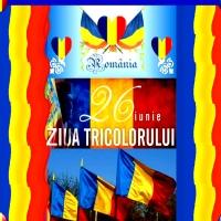 26 IUNIE - ZIUA TRICOLORULUI ROMÂNESC