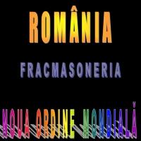 România, Francmasoneria, Noua Ordine Mondială.