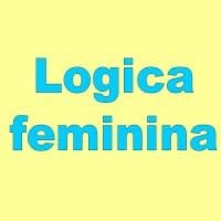 Logica feminina