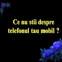 4 secrete ale telefonului tau mobil